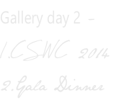 Gallery day 2 - 1.CSWC 2014 2.Gala Dinner
